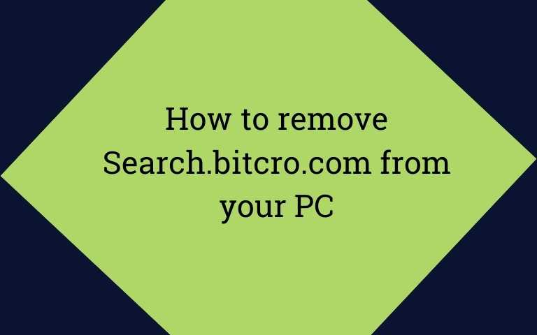 jHow to remove Search.bitcro.com from your PC